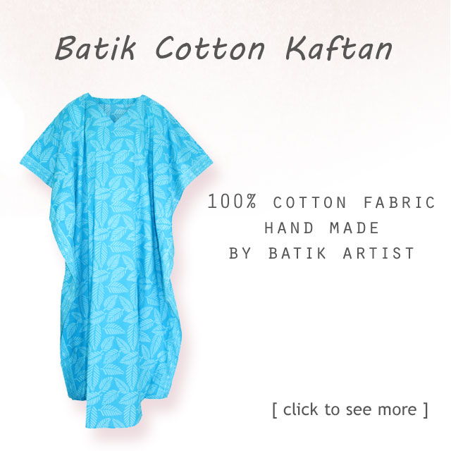 Find Your Beautiful Gorgeous Batik Cotton Kaftan Here