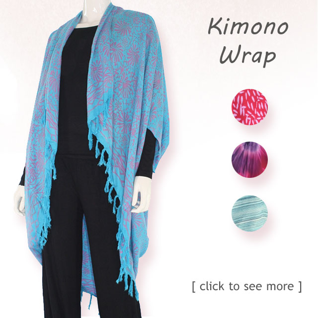 Choose from our and stamped, hand dyed batik printed in stylish Kimono Wrap